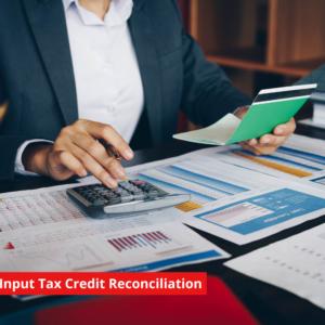GST input tax credit reconciliation